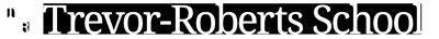 Trevor-Roberts School Logo